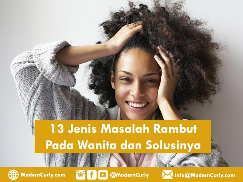 13 Jenis Masalah Rambut Pada Wanita dan Solusinya