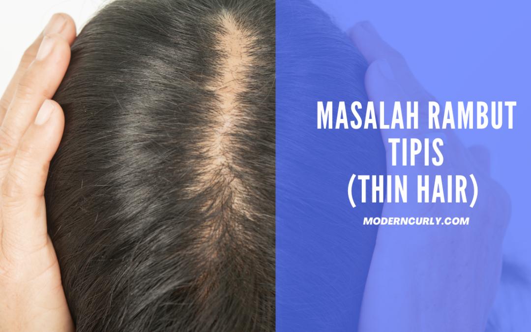 Masalah Rambut Tipis: Ciri-ciri, Penyebab dan Cara Mengatasinya!